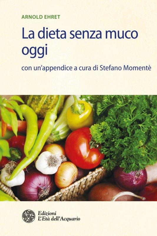 La dieta senza muco oggi (2a edizione)