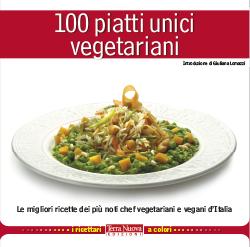 100 piatti unici vegetariani