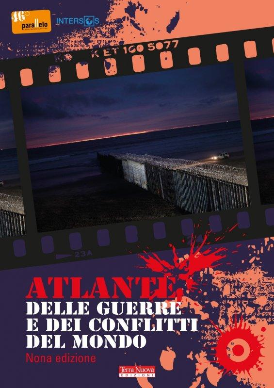 Atlante delle guerre e dei conflitti del mondo. IX edizione