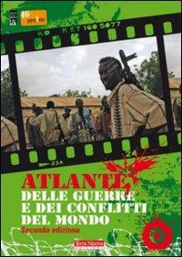 Atlante delle guerre e dei conflitti nel mondo - II Edizione