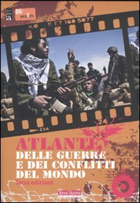 Atlante delle guerre e dei conflitti nel mondo - III Edizione