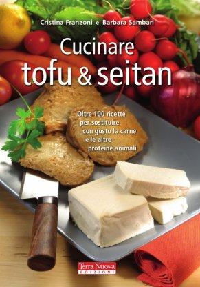 Cucinare tofu & seitan