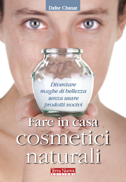 Fare in casa cosmetici naturali