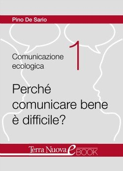Perchè comunicare bene è difficile?