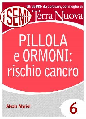 Pillola e ormoni: rischio cancro