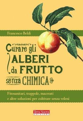 Curare gli alberi da frutto senza chimica