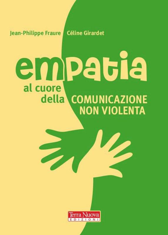 Empatia. Al cuore della Comunicazione nonviolenta