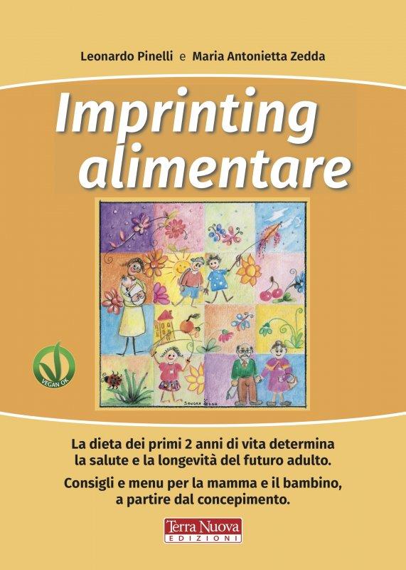 Imprinting Alimentare Come L Alimentazione Dei Primi Anni Di Vita Determina La Salute Dell Adulto