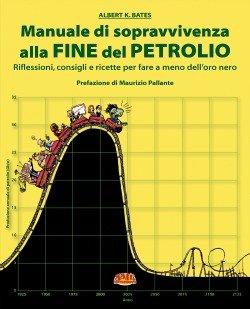 Manuale di sopravvivenza della fine del petrolio