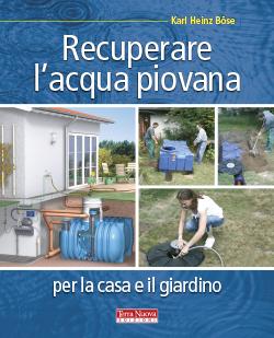 Recuperare l'acqua piovana per la casa e il giardino