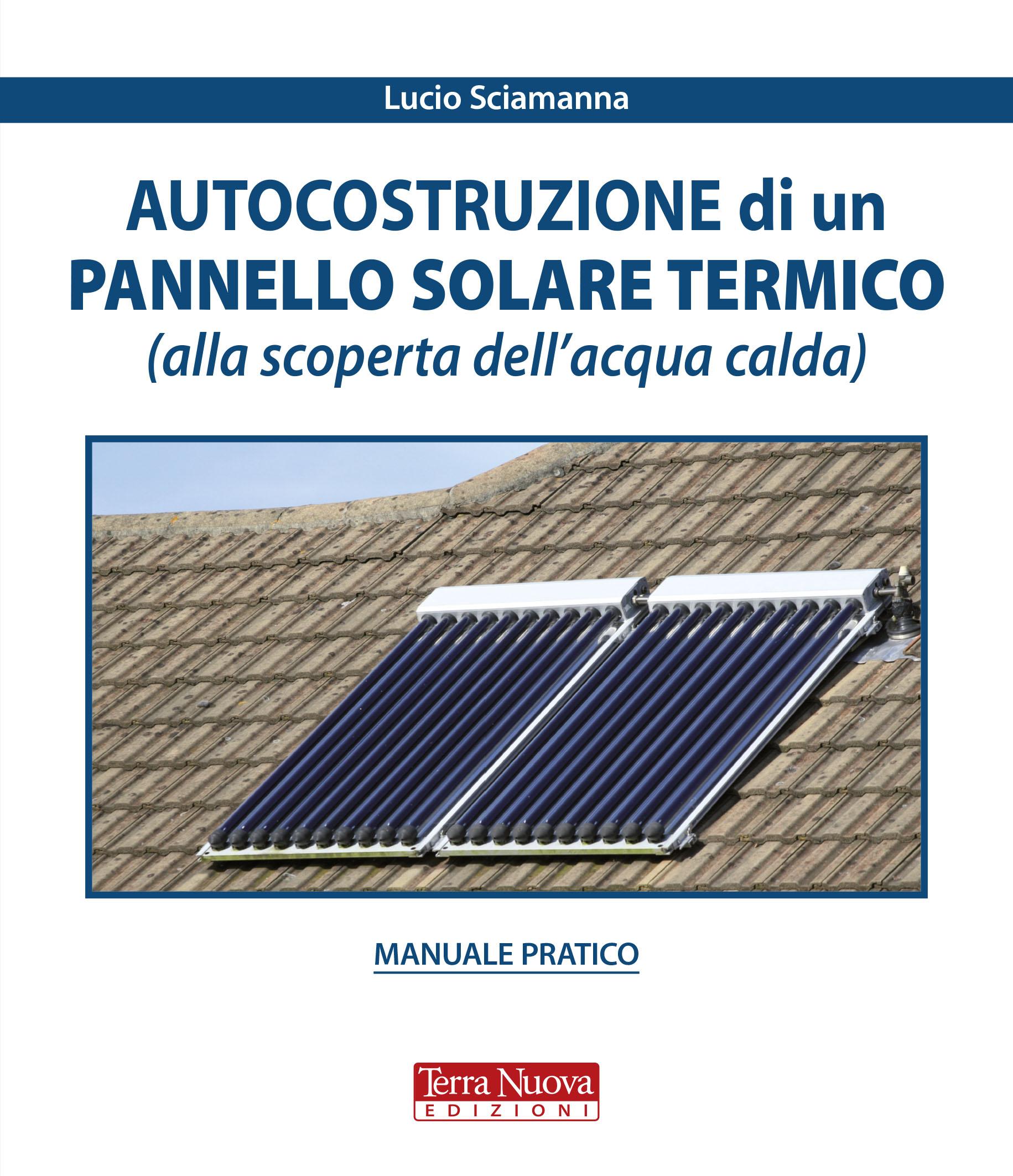 Pannello Solare Termico Voce Capitolato : Autocostruzione di un pannello solare termico alla
